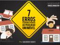 7 Erros a serem evitados na hora de comprar um imóvel